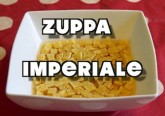 zuppa imperiale